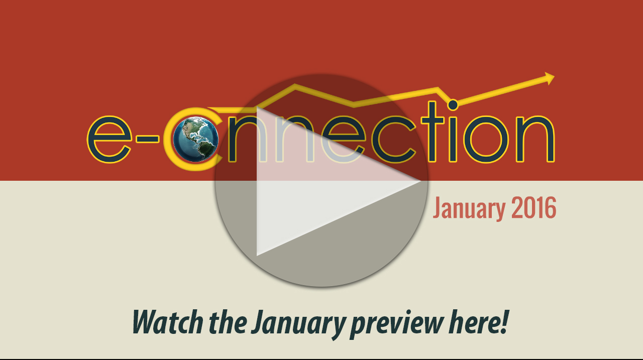 Click here to watch the preview of the January 2016 eConnection!