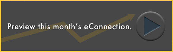 Preview our monthly eConnection newsletter by clicking the banner image.